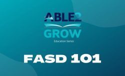 Supporting Individuals with FASD: Grow Education Series